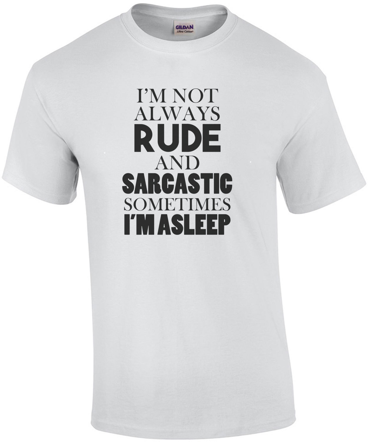 I'm not always rude and sarcastic sometimes I'm asleep t-shirt