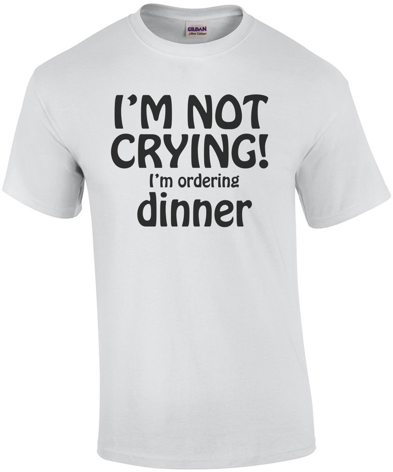 I'm Not Crying! I'm Ordering Dinner Baby Shirt