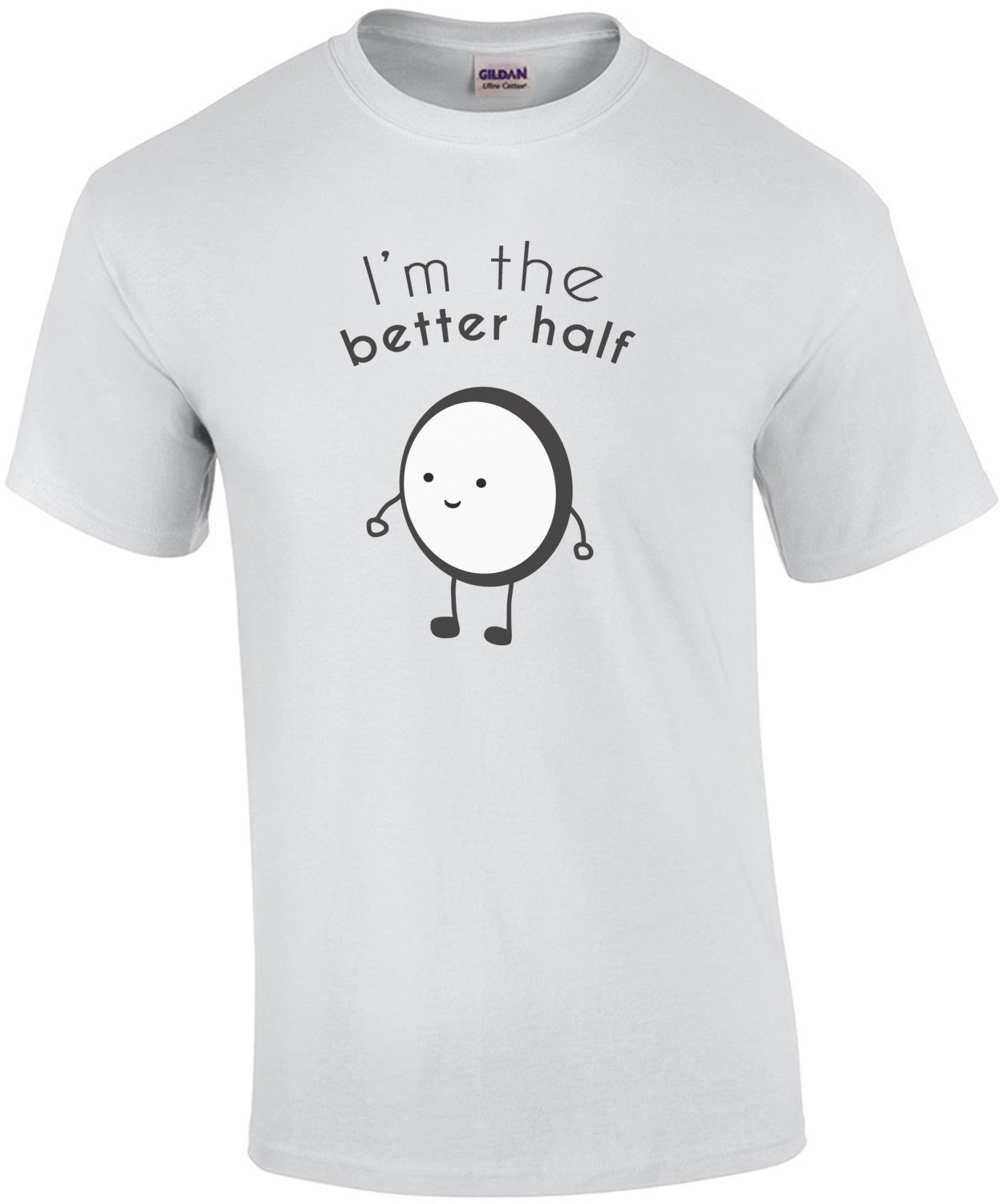 I'm the better half - oreo cookie t-shirt - couple's t-shirt