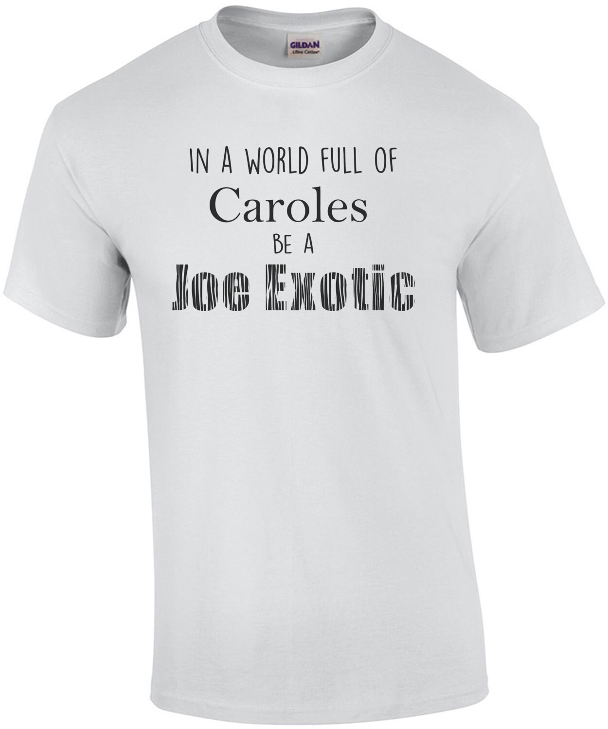 In a world full of Caroles, be a Joe Exotic Cool Tiger King Shirt
