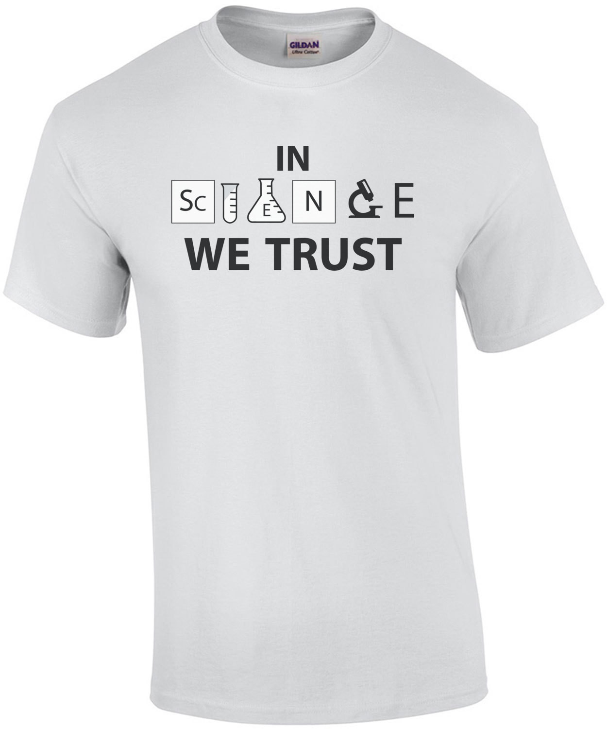 In Science We Trust - Science T-Shirt