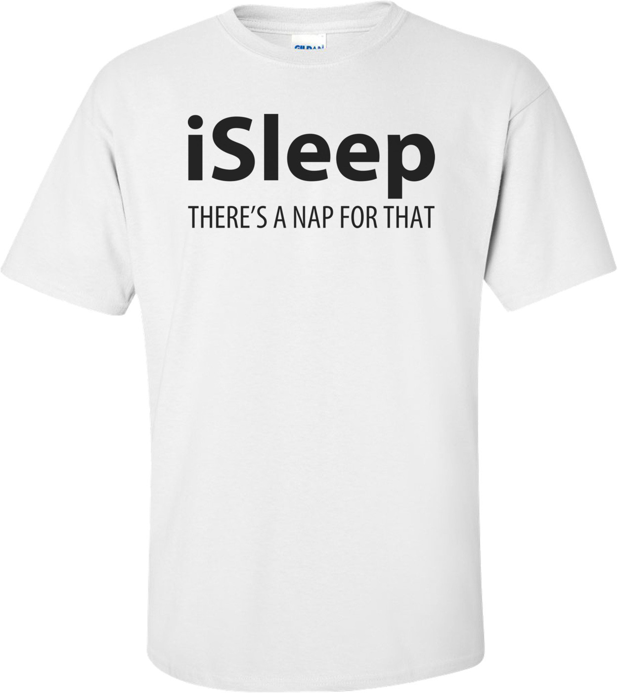 Isleep There's A Nap For That Shirt