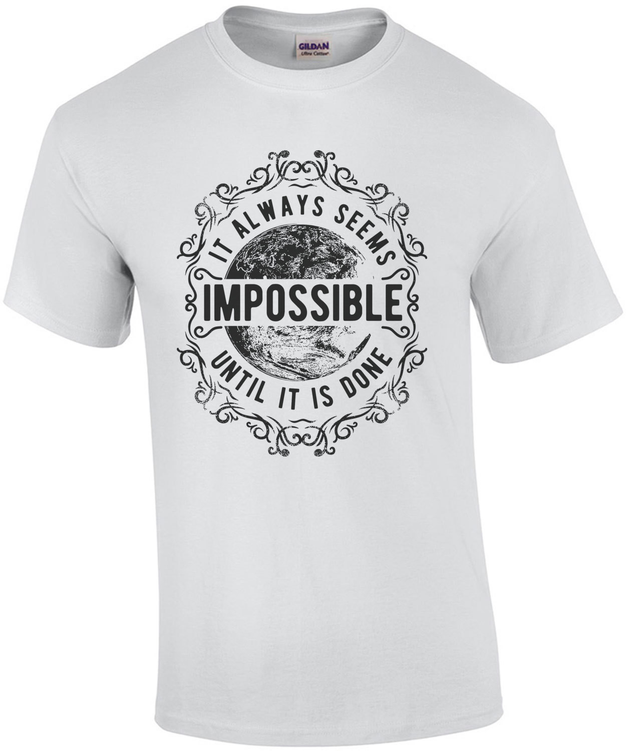 It Always Seems I'mpossible Until It Is Done T-Shirt