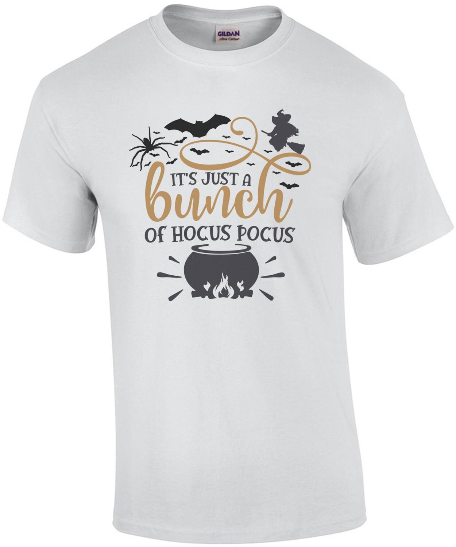 It's Just a Bunch of Hocus Pocus - Halloween Shirt