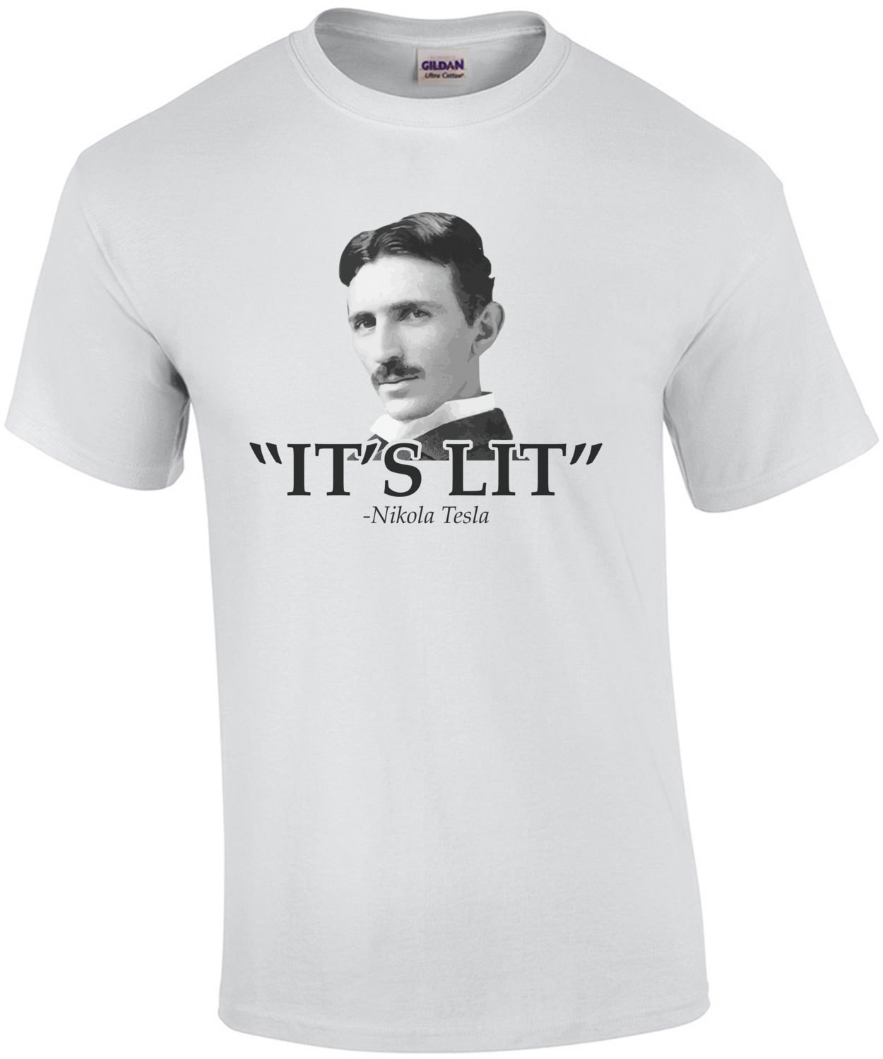 It's lit - Nikola Tesla T-Shirt