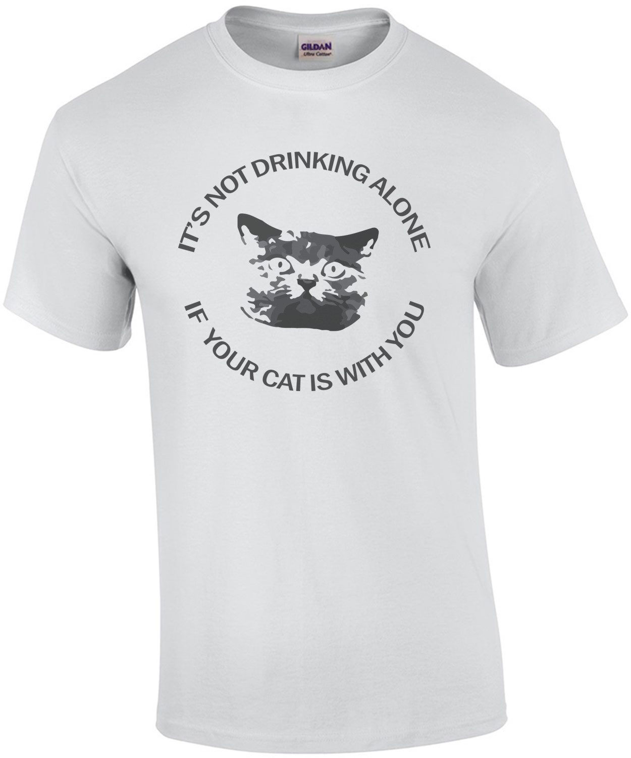 It's not drinking alone if your cat is with you. T-Shirt