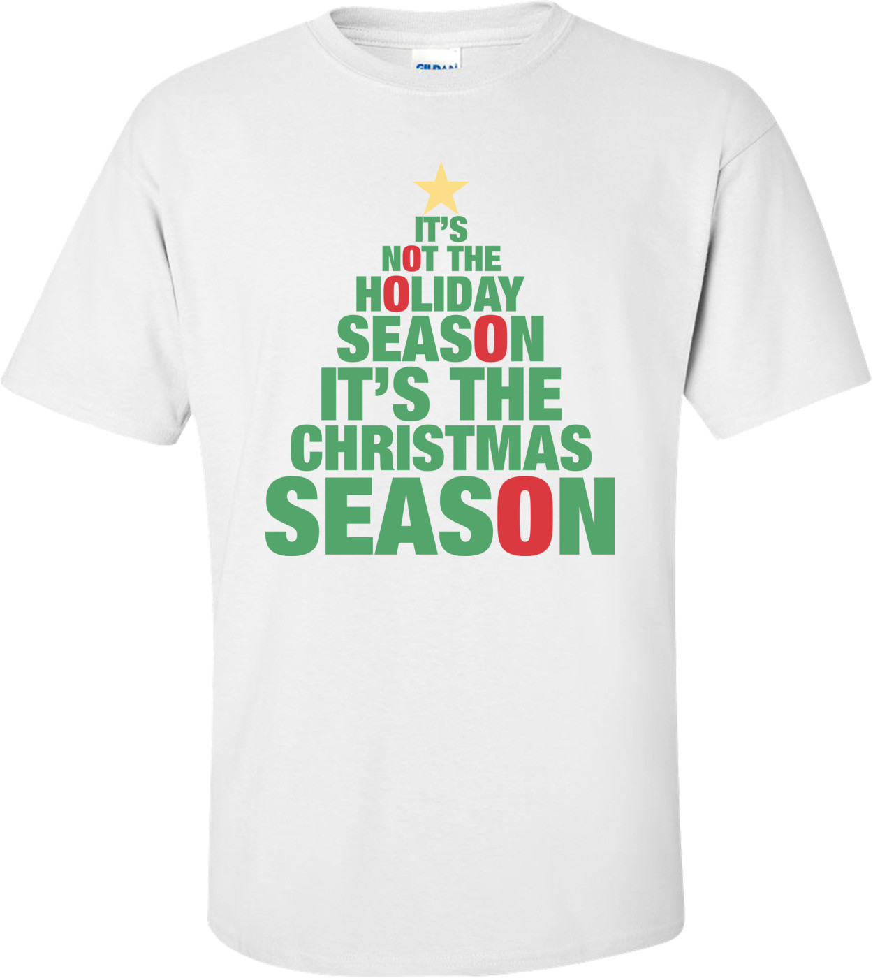 It's Not The Holiday Season It's The Christmas Season T-shirt