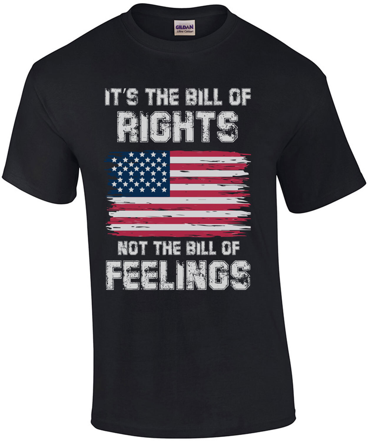 It's the bill of rights not the bill of feelings - funny political t-shirt