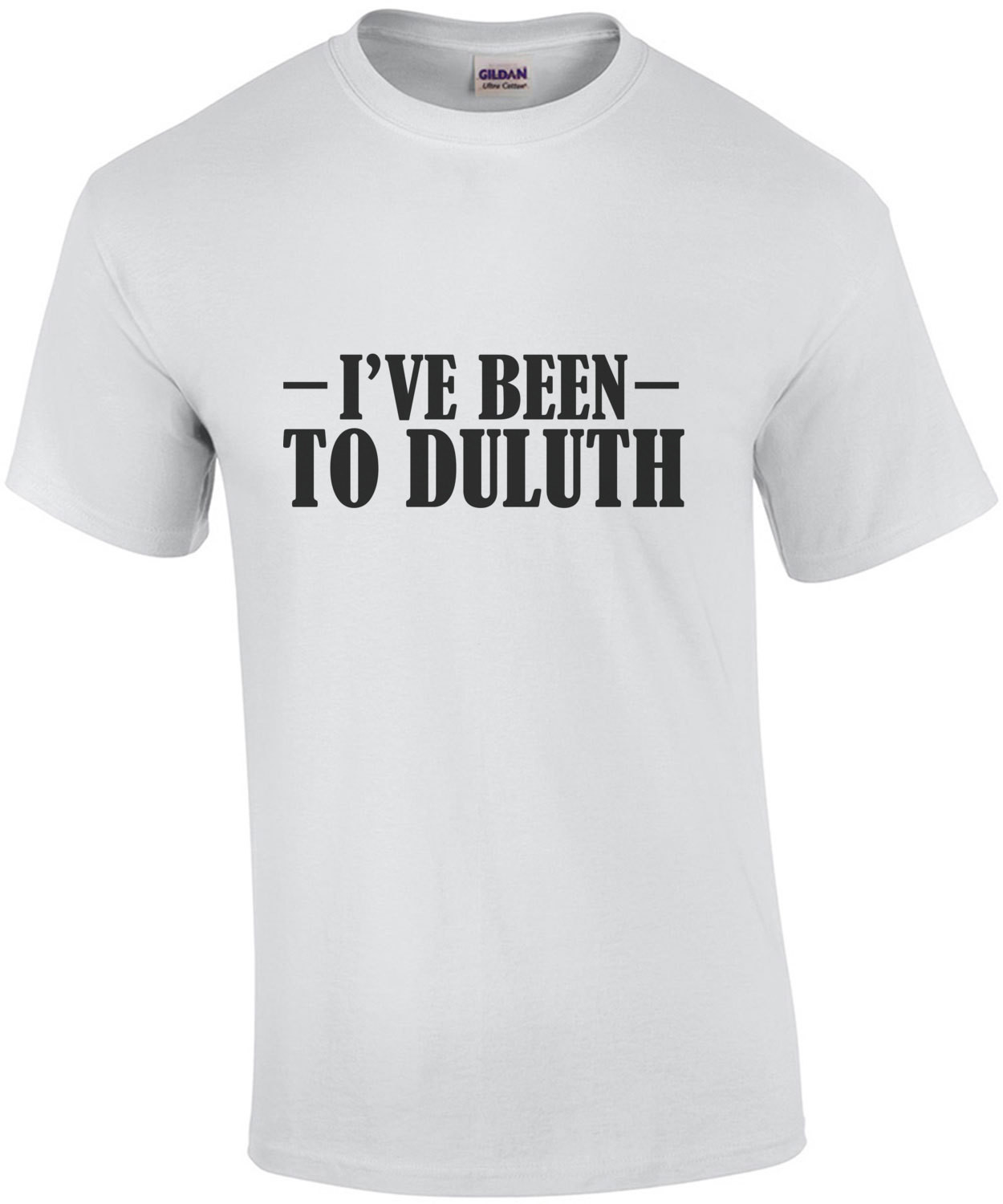 I've been to duluth - The Great Outdoors - John Candy t-shirt Funny 80's t-shirt