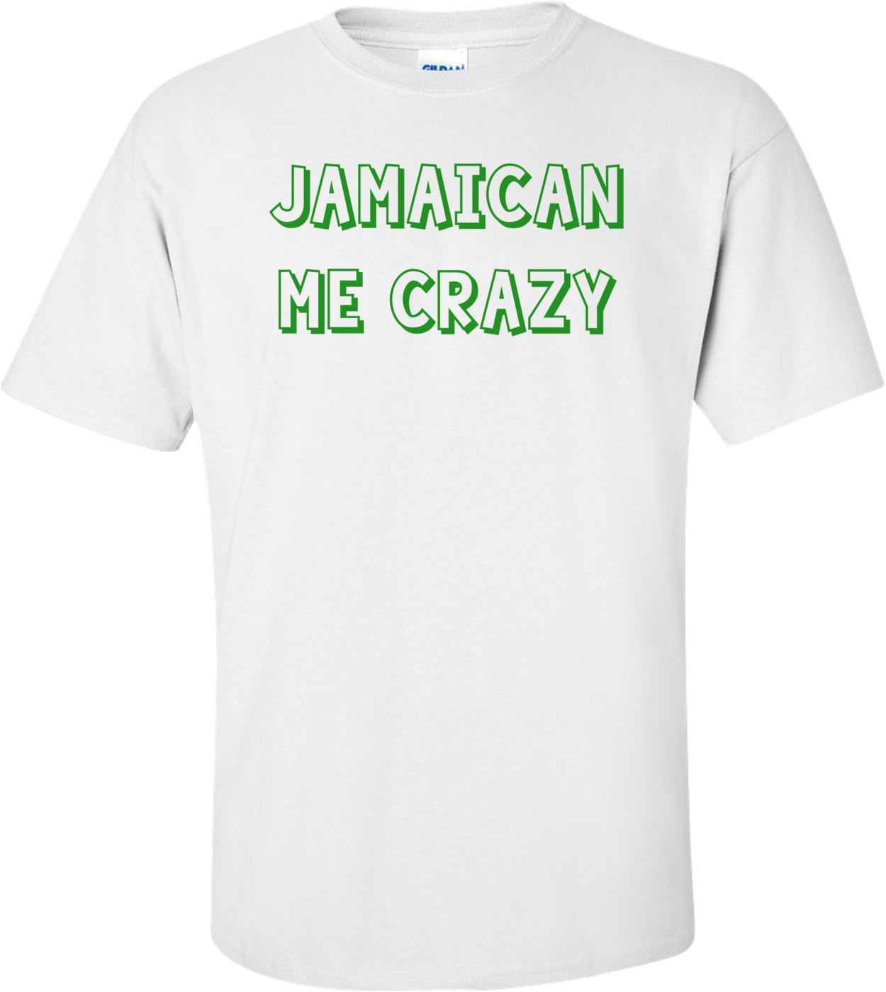 JAMAICAN ME CRAZY Shirt