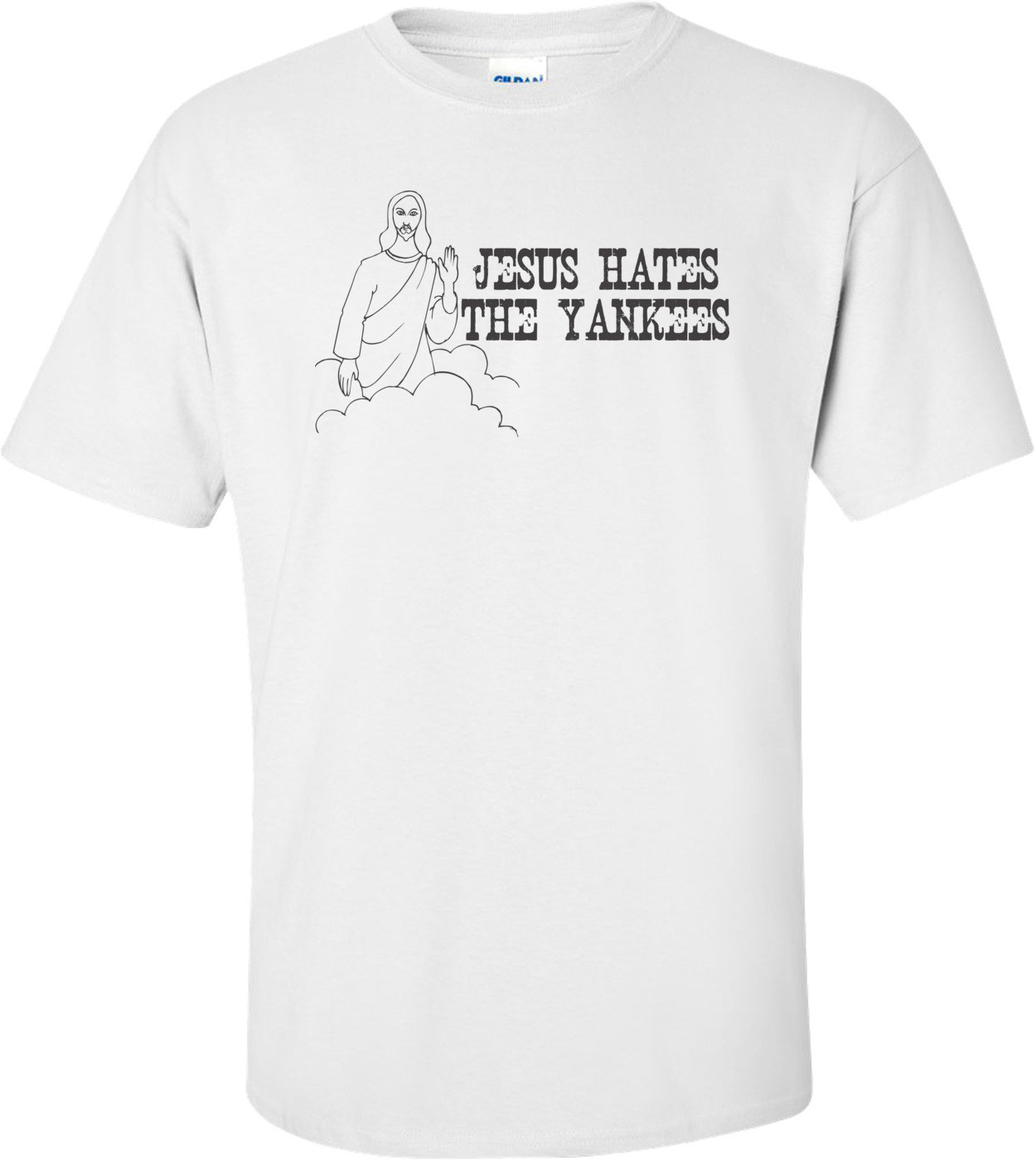 Jesus Hates The Yankees T-shirt