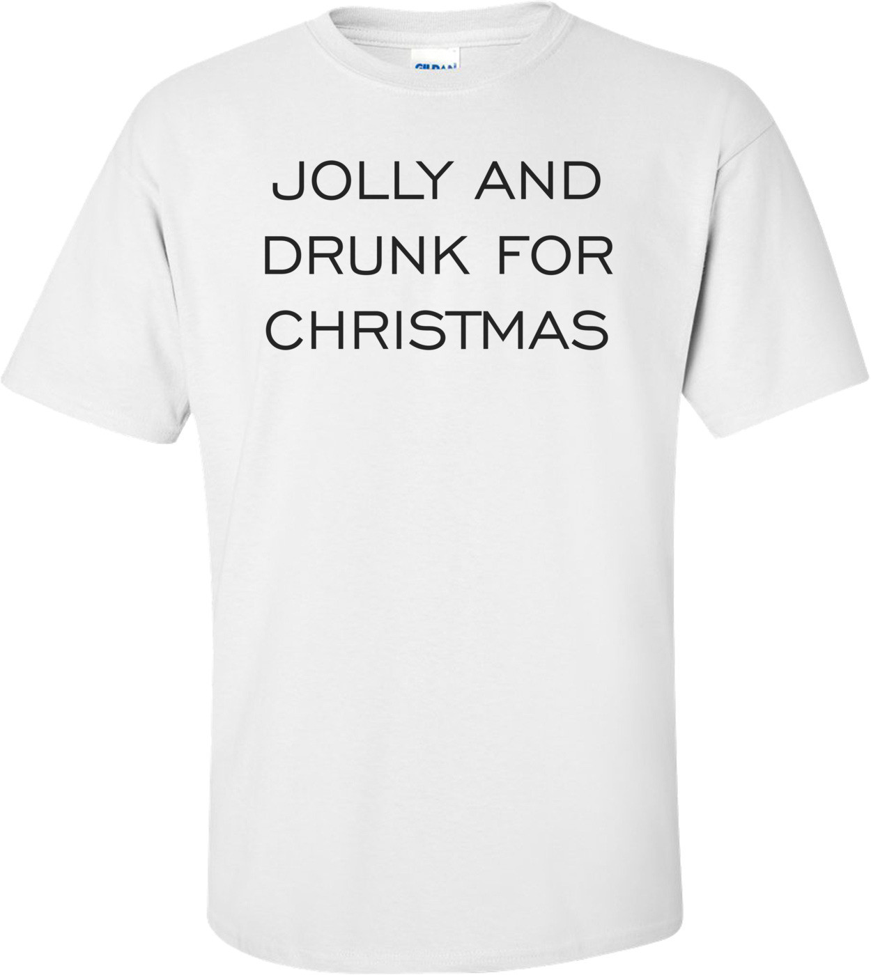 JOLLY AND DRUNK FOR CHRISTMAS Shirt