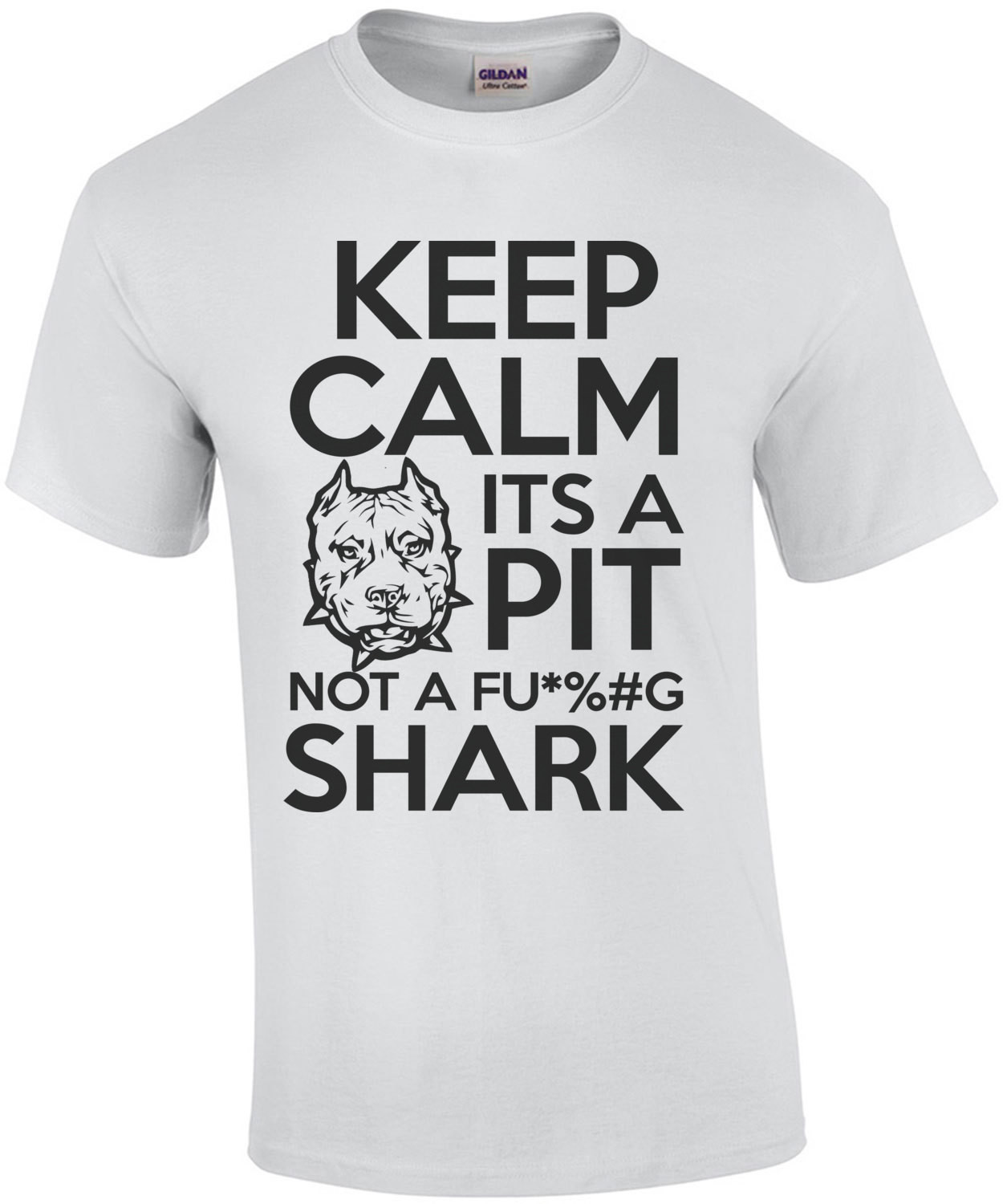 Keep Calm It's A Pit Not A Fucking Shark T-Shirt