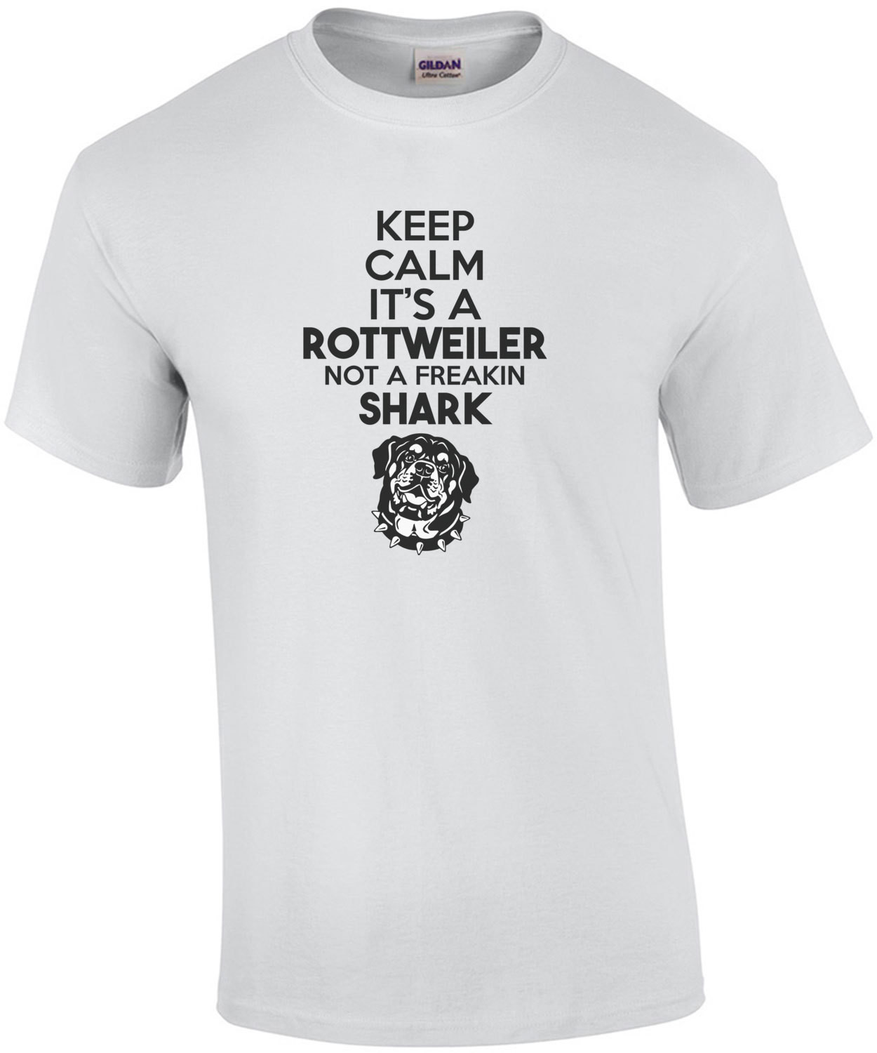 Keep Calm it's a rottweiler not a freakin shark - rottweiler dog t-shirt