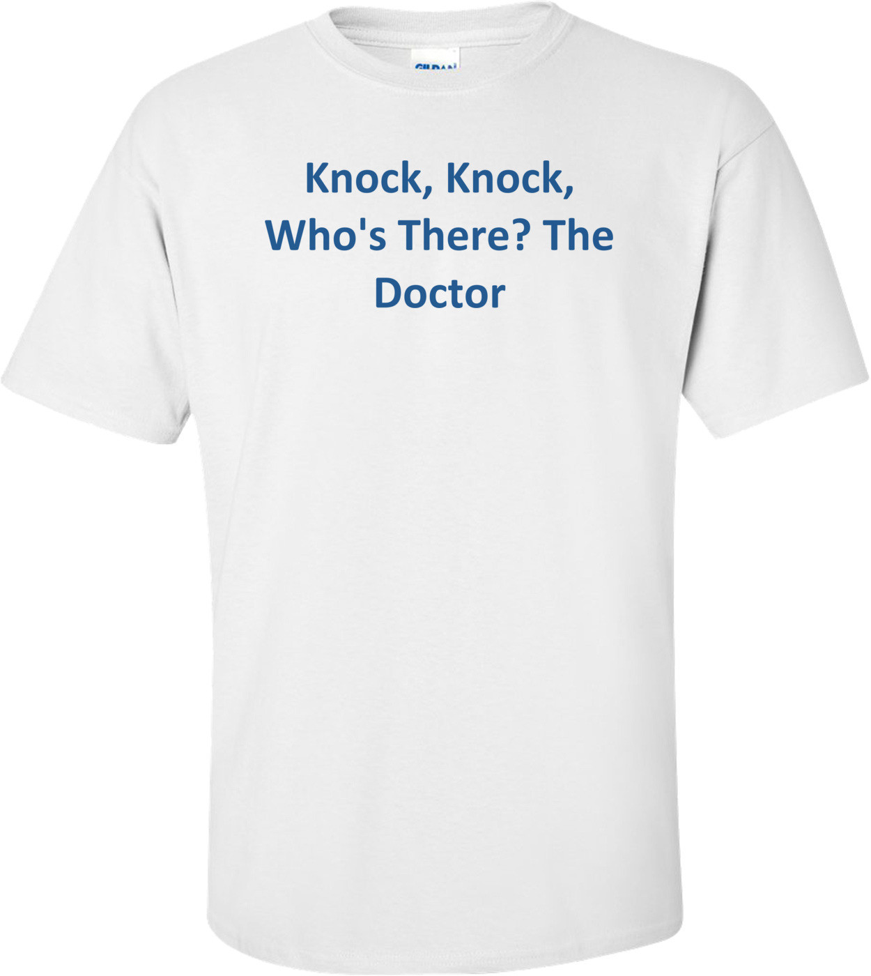 Knock, Knock, Who's There? The Doctor Shirt
