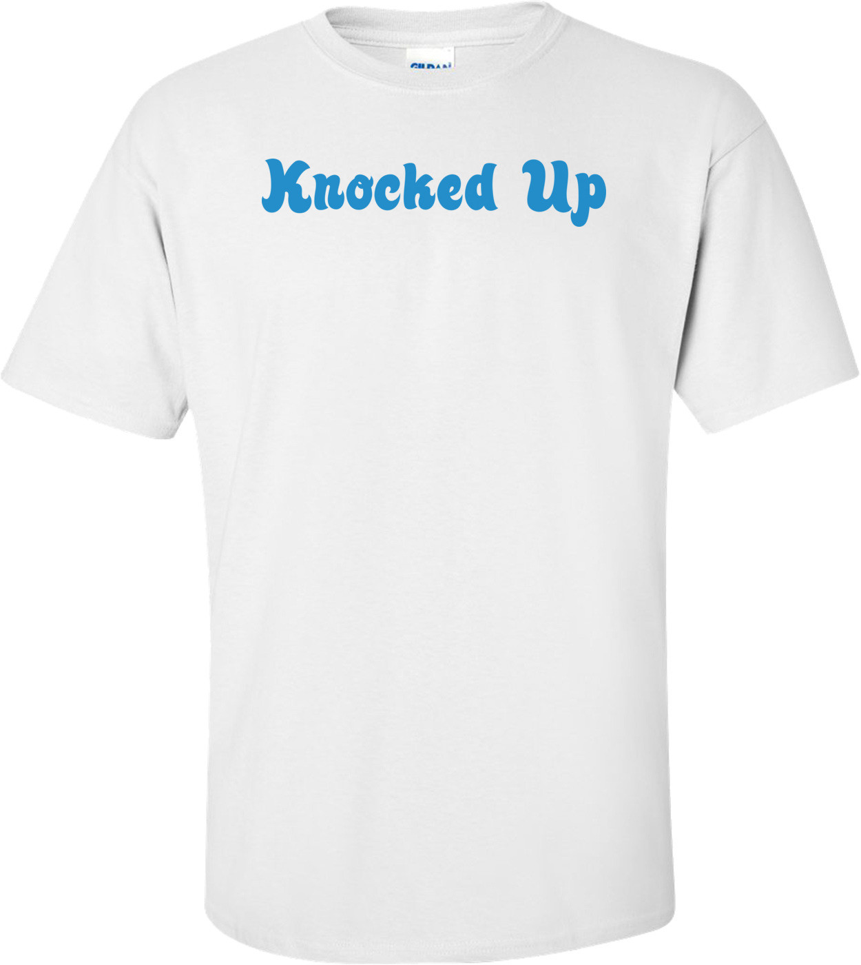 Knocked Up Funny Maternity Shirt