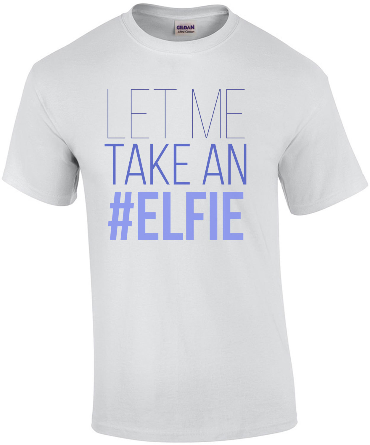 Let me take an #elfie - Christmas T-Shirt
