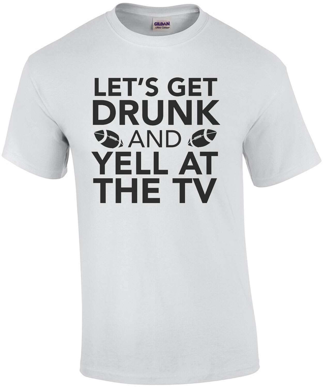 Let's get drunk and yell at the TV - funny sports t-shirt