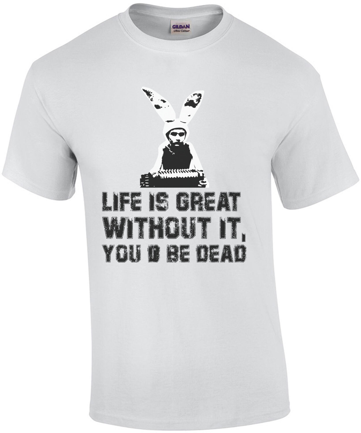 Life is great without it, you'd be dead - Gummo - 90's T-Shirt