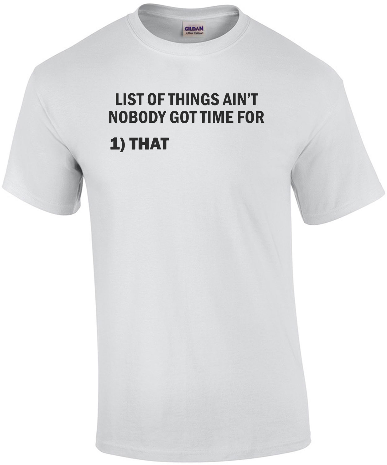 List Of Things Ain't Nobody Got Time For Shirt