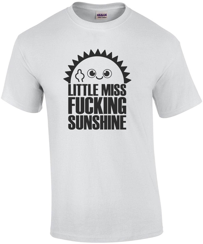 Little Miss Fucking Sunshine T-Shirt