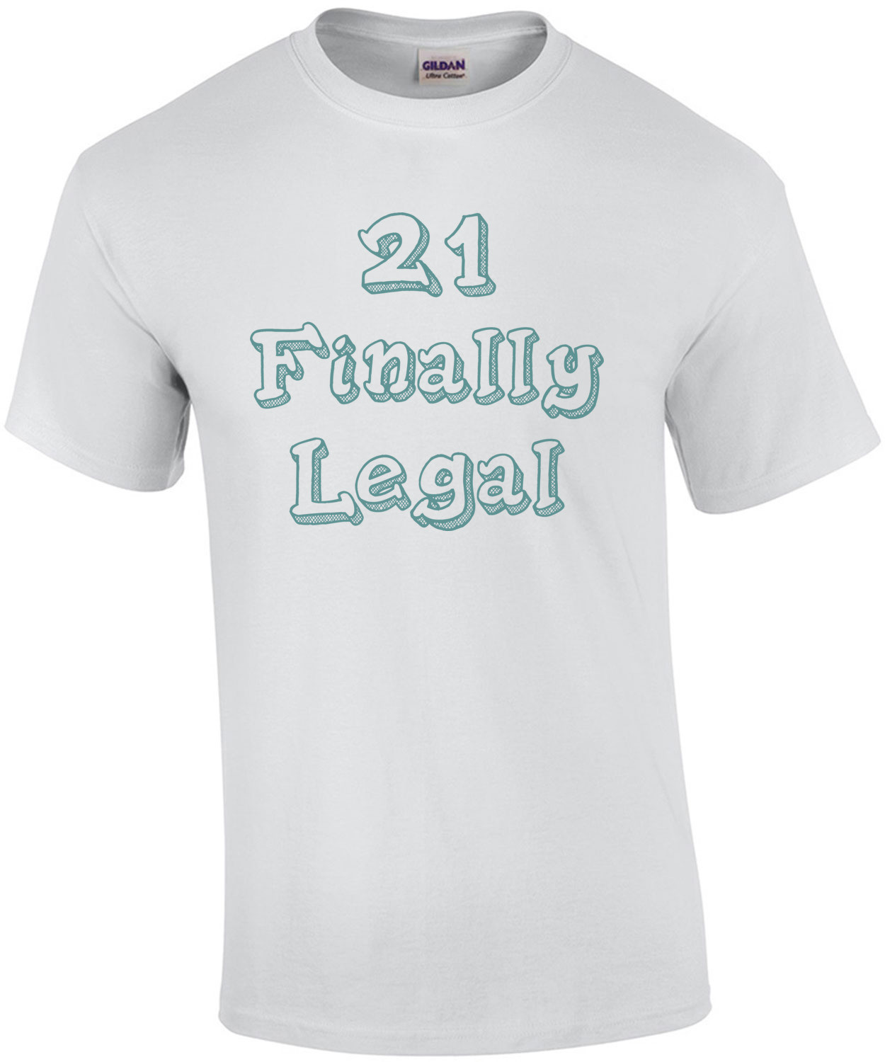 21 Finally Legal - 21 Birthday Shirt
