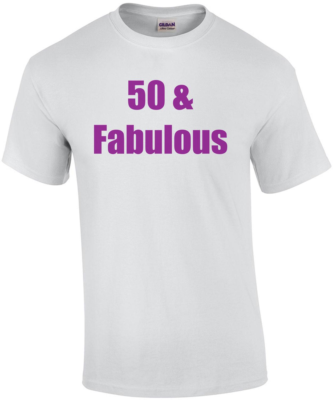 50 & Fabulous - Happy Bithday Shirt