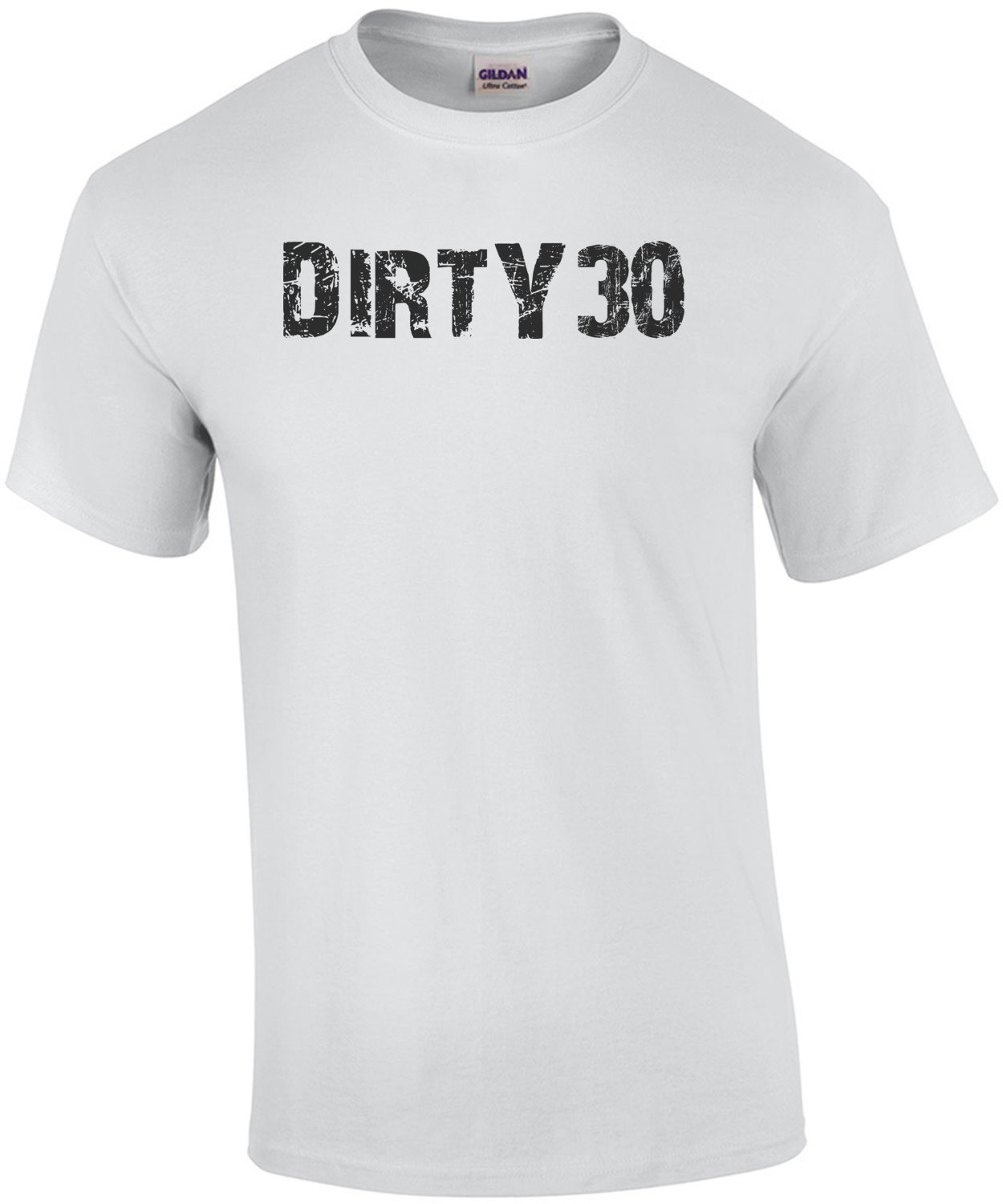 DIRTY30 - Happy Birthday Shirt