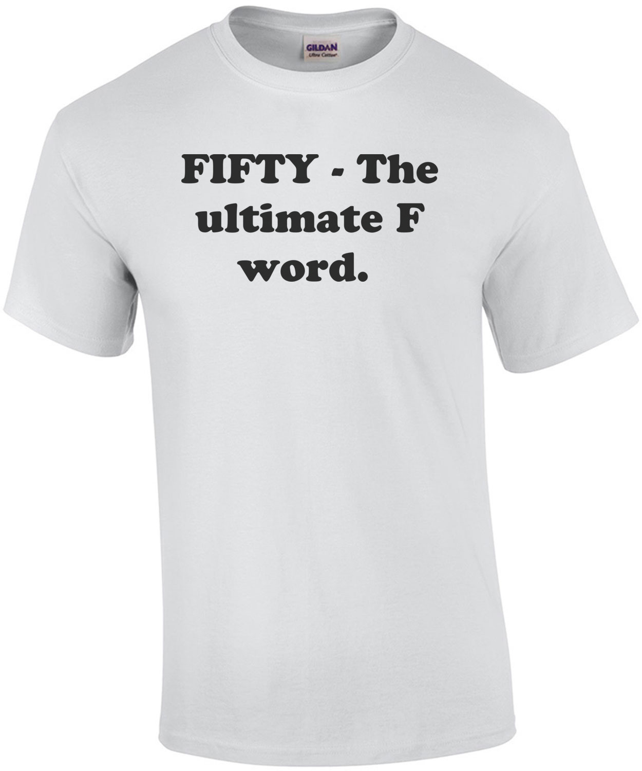FIFTY - The ultimate F word. Fifty 50 birthday Shirt