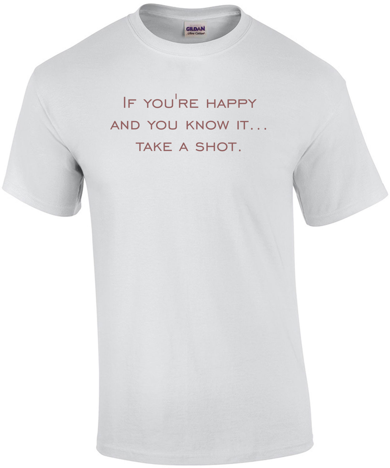 If you're happy and you know it... take a shot. 21 birthday Shirt