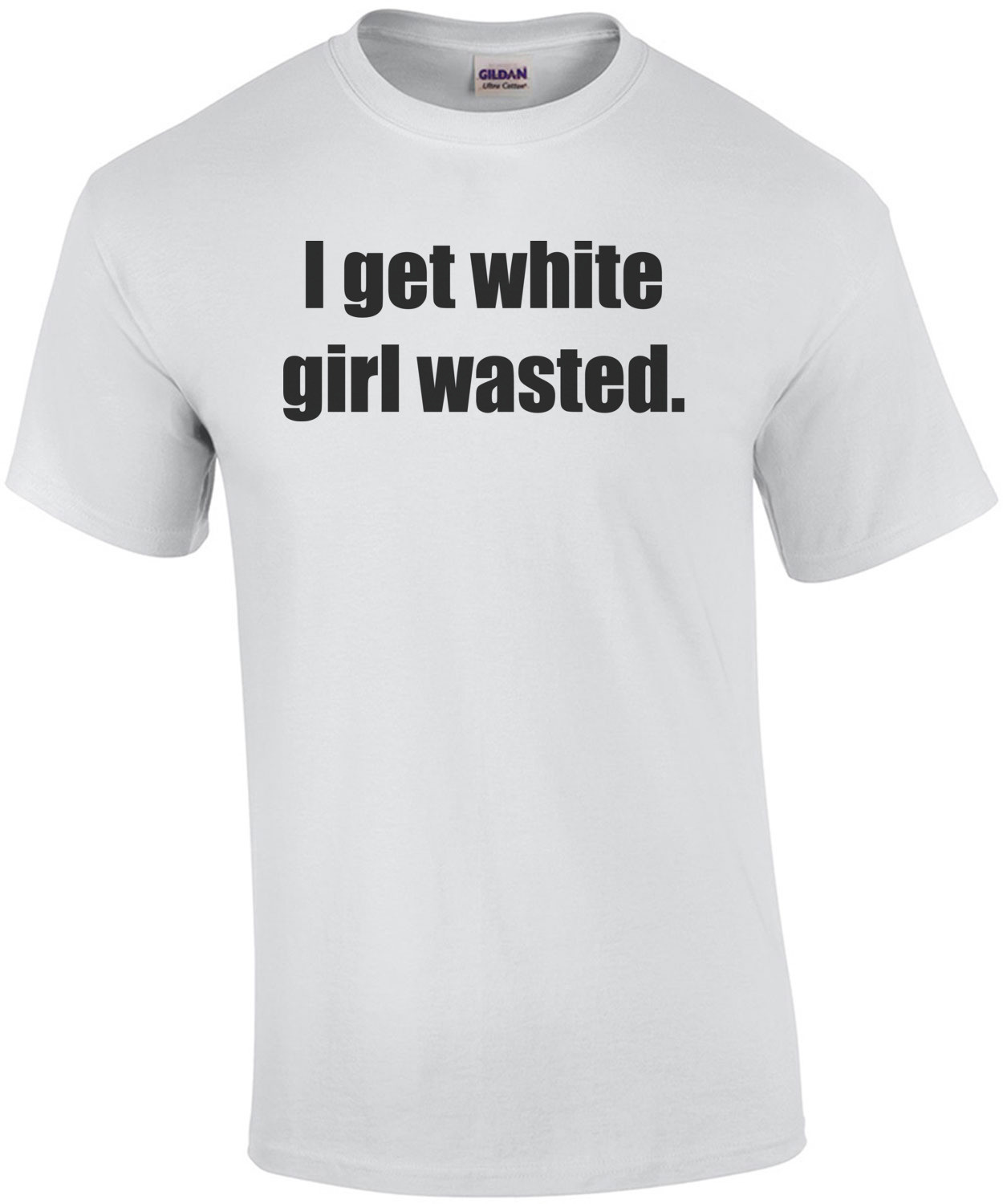 I get white girl wasted. Drinking Shirt