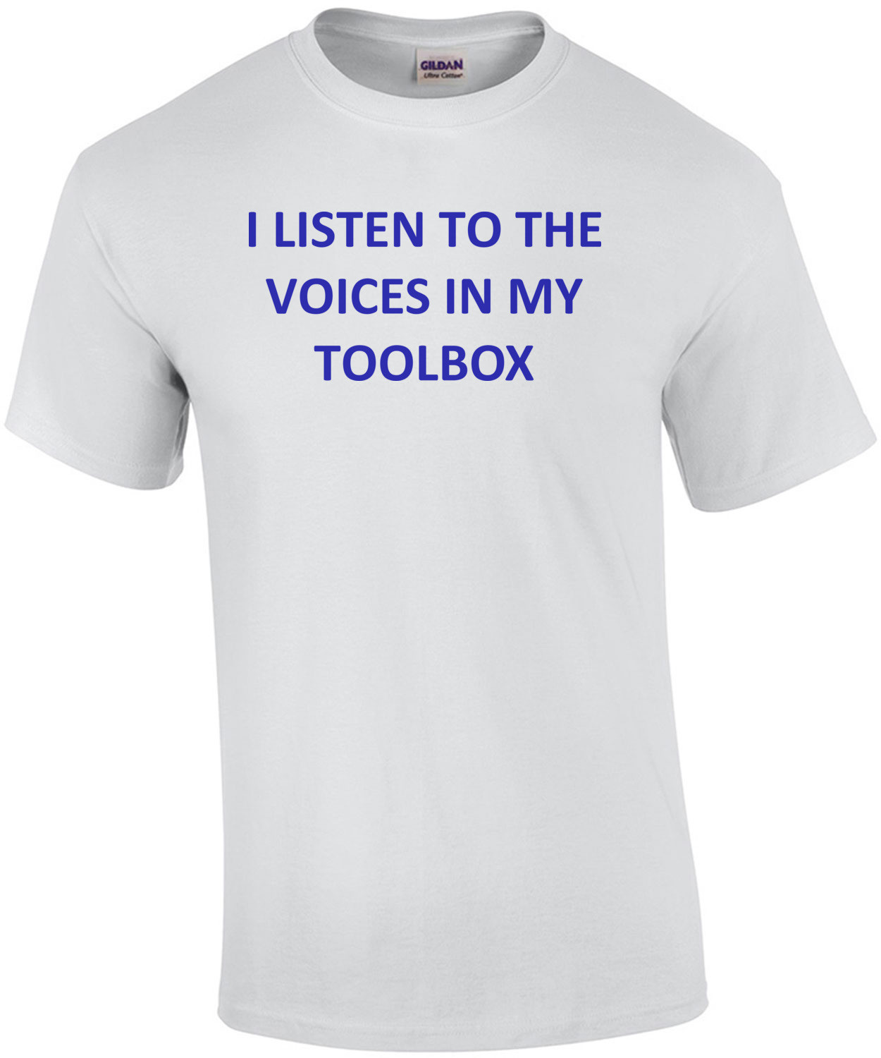 I LISTEN TO THE VOICES IN MY TOOLBOX - funny mechanic Shirt