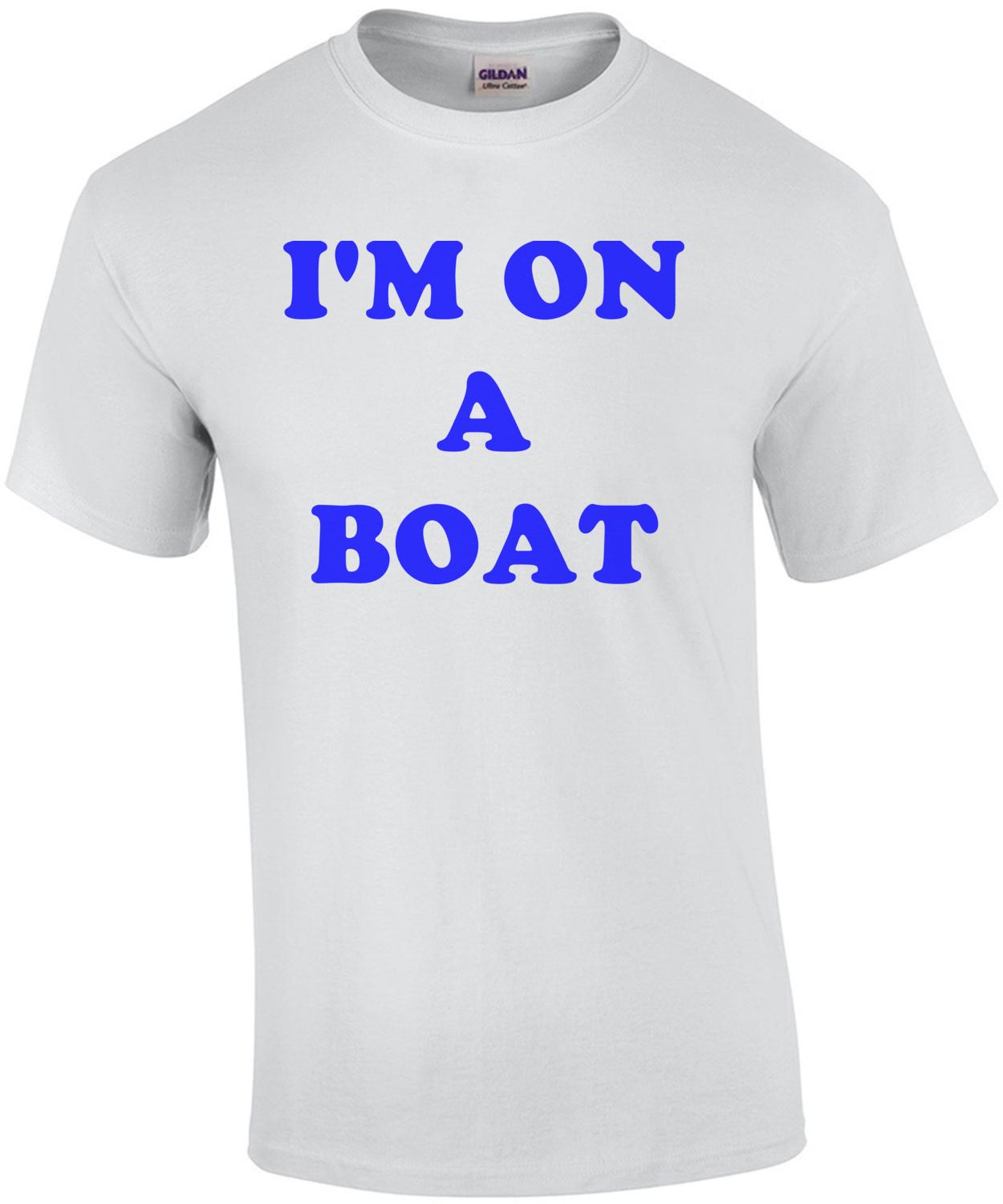 I'M ON A BOAT Shirt