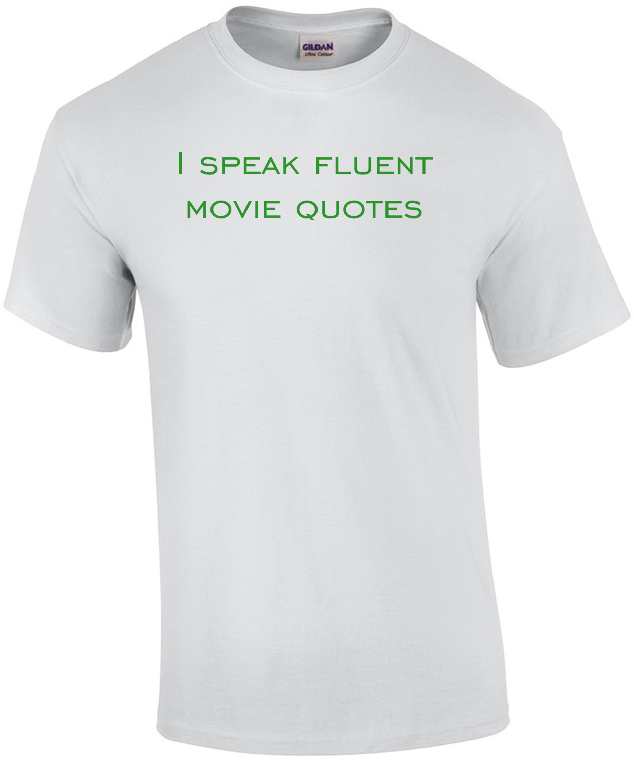I speak fluent movie quotes funny Shirt