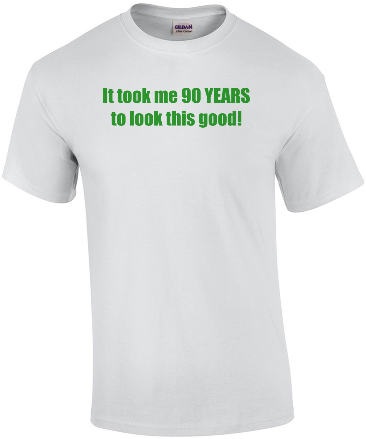 It took me 90 YEARS to look this good! - Happy Birthday Shirt