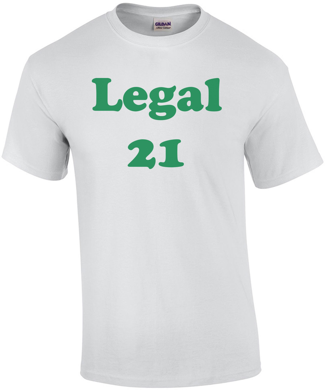 Legal 21 - 21 birthday Shirt