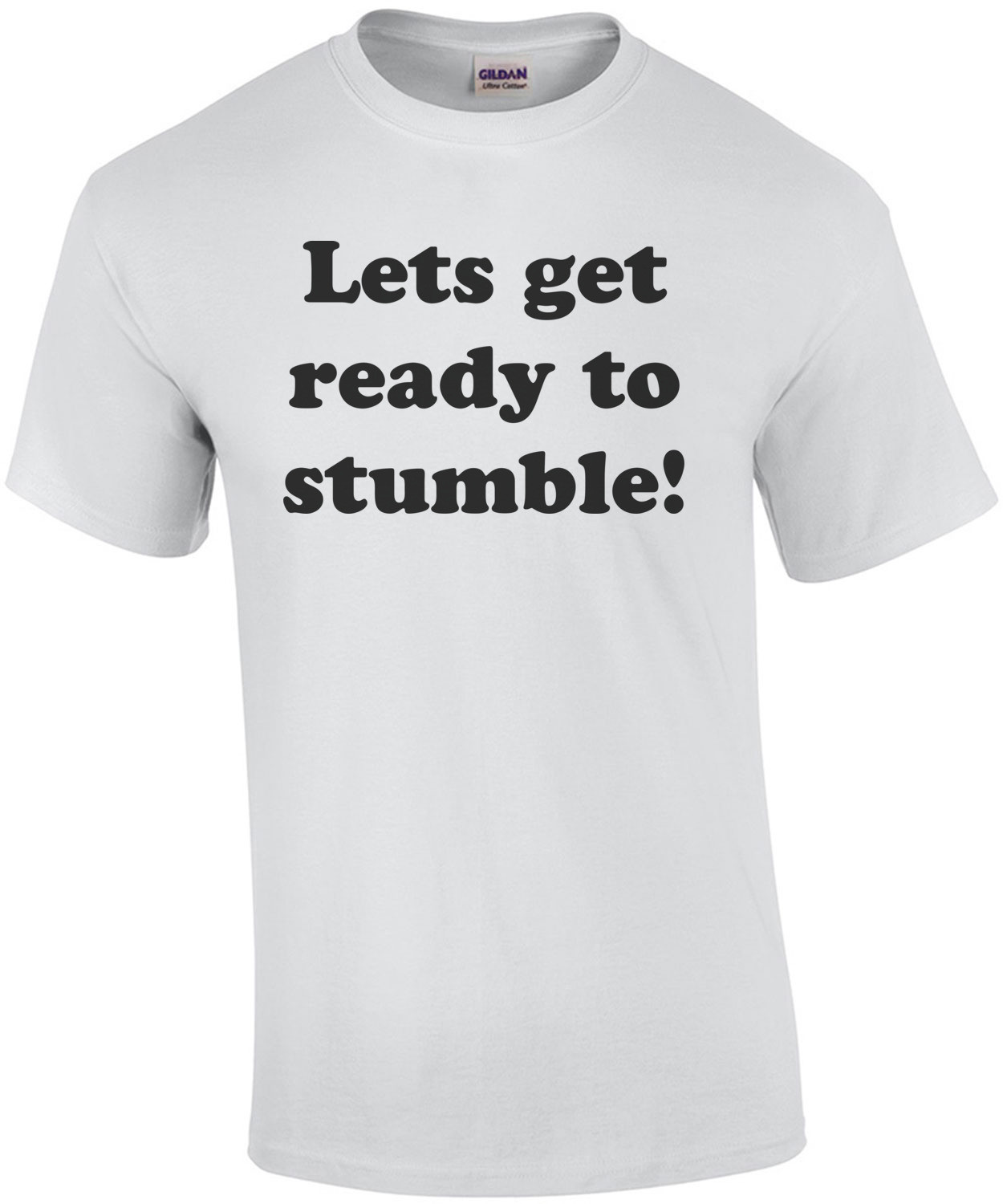 Lets get ready to stumble! Happy Birthday T-Shirt Shirt