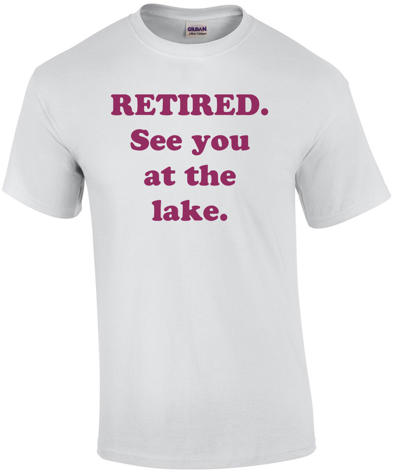 RETIRED. See you at the lake. Shirt