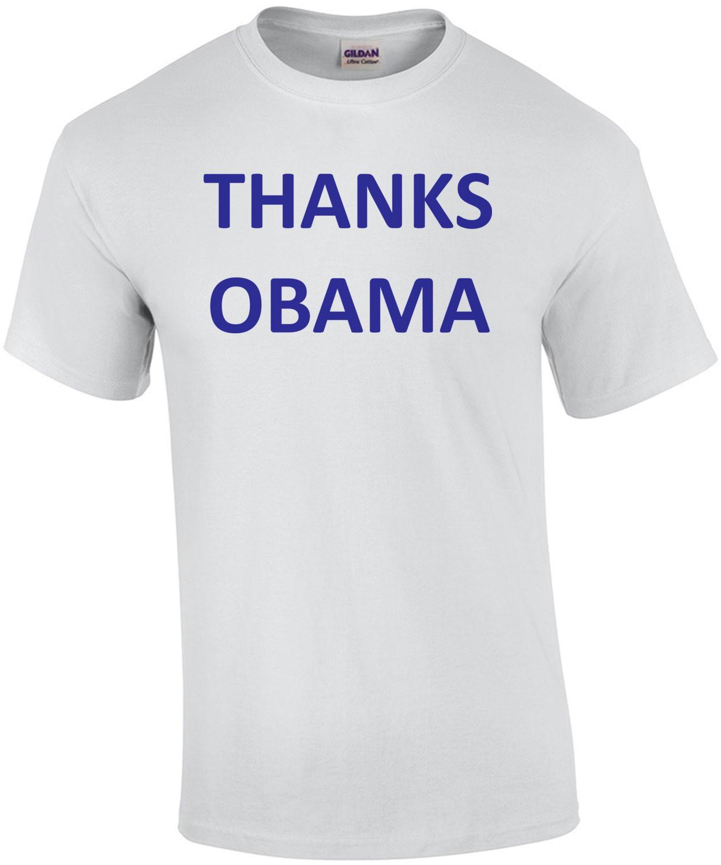 THANKS OBAMA Funny Shirt