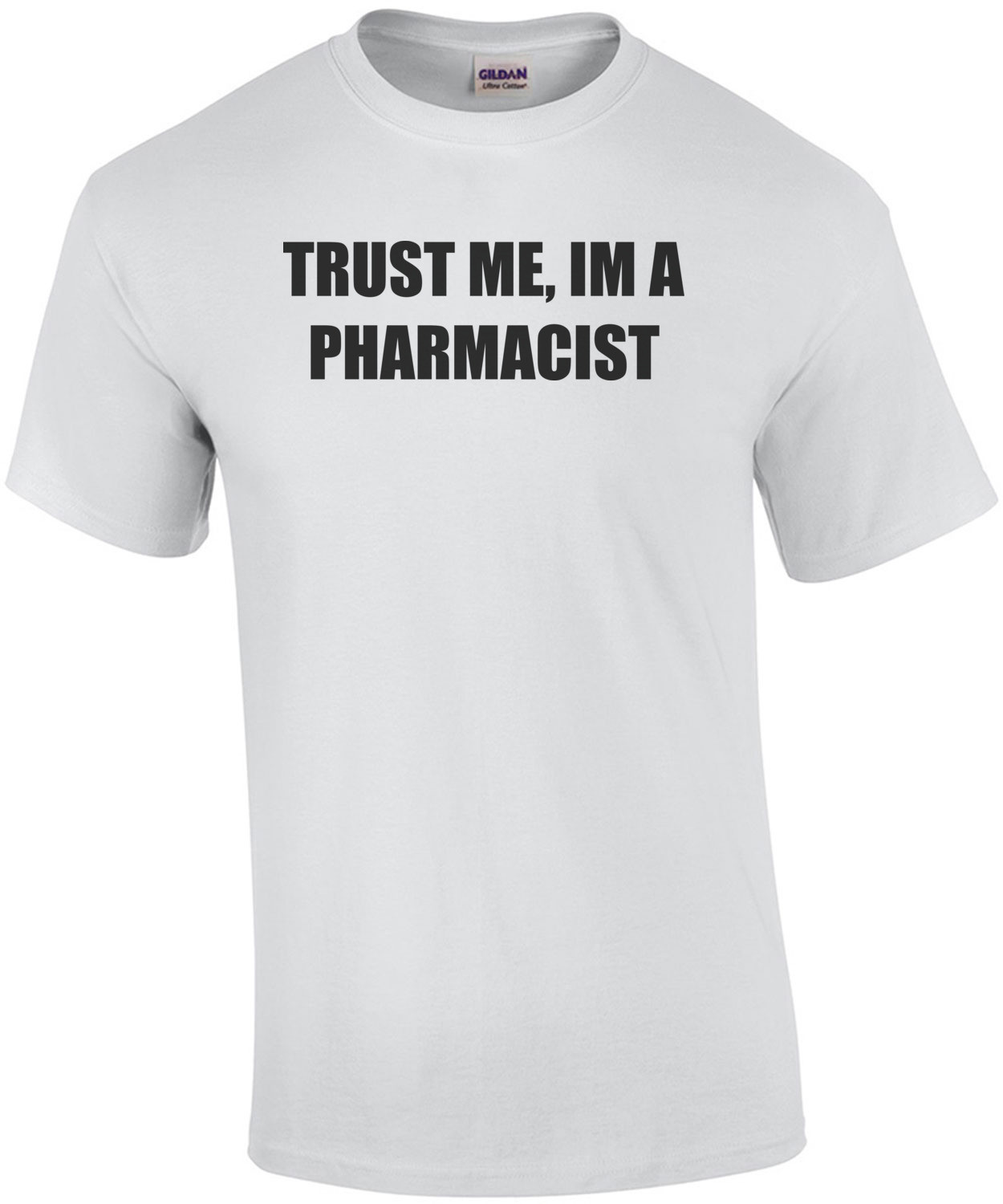 TRUST ME, IM A PHARMACIST Shirt