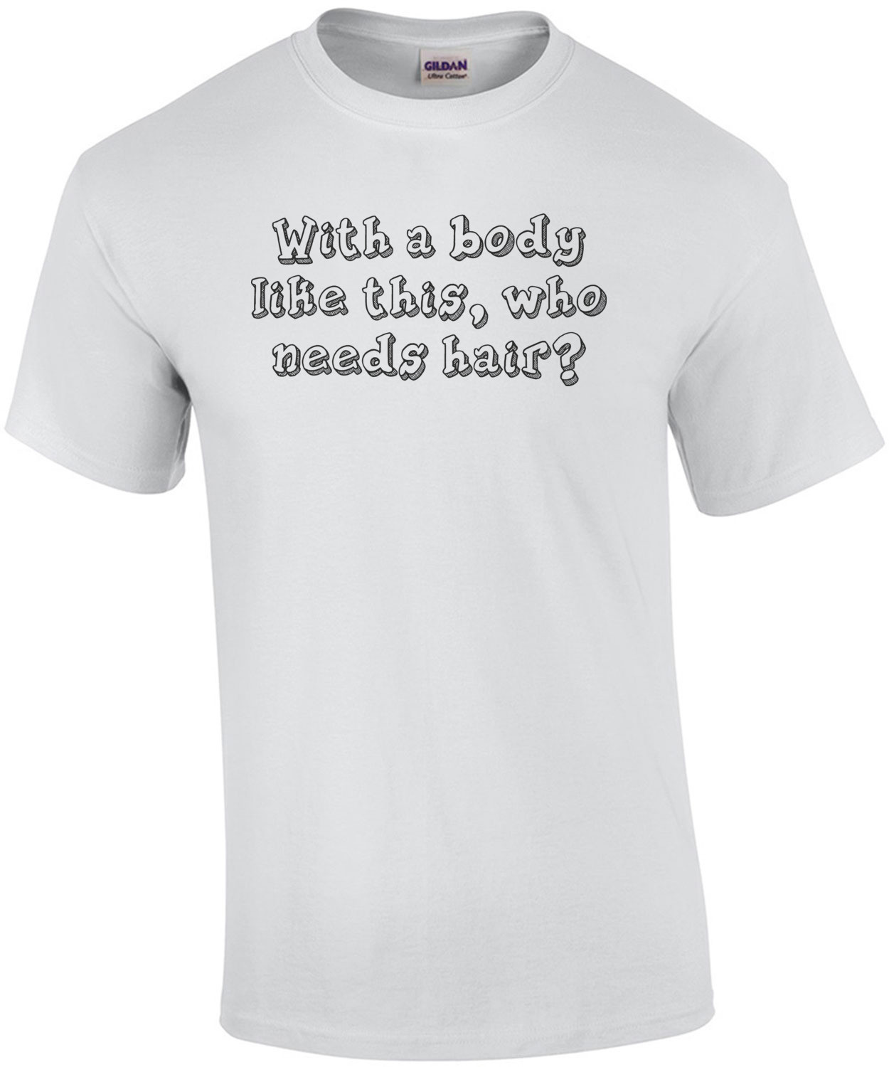 With a body like this, who needs hair? Shirt