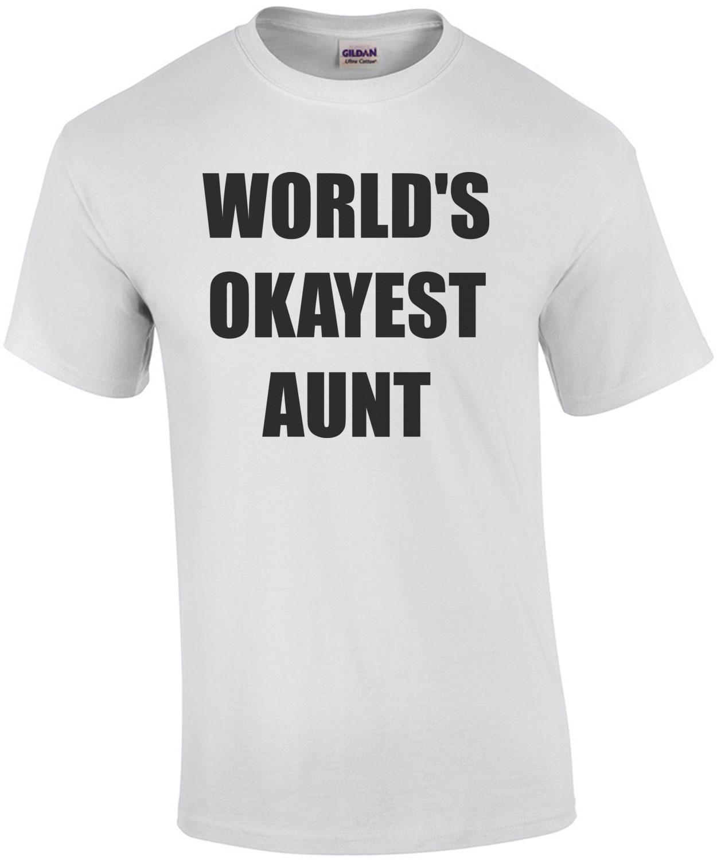 WORLD'S OKAYEST AUNT Shirt