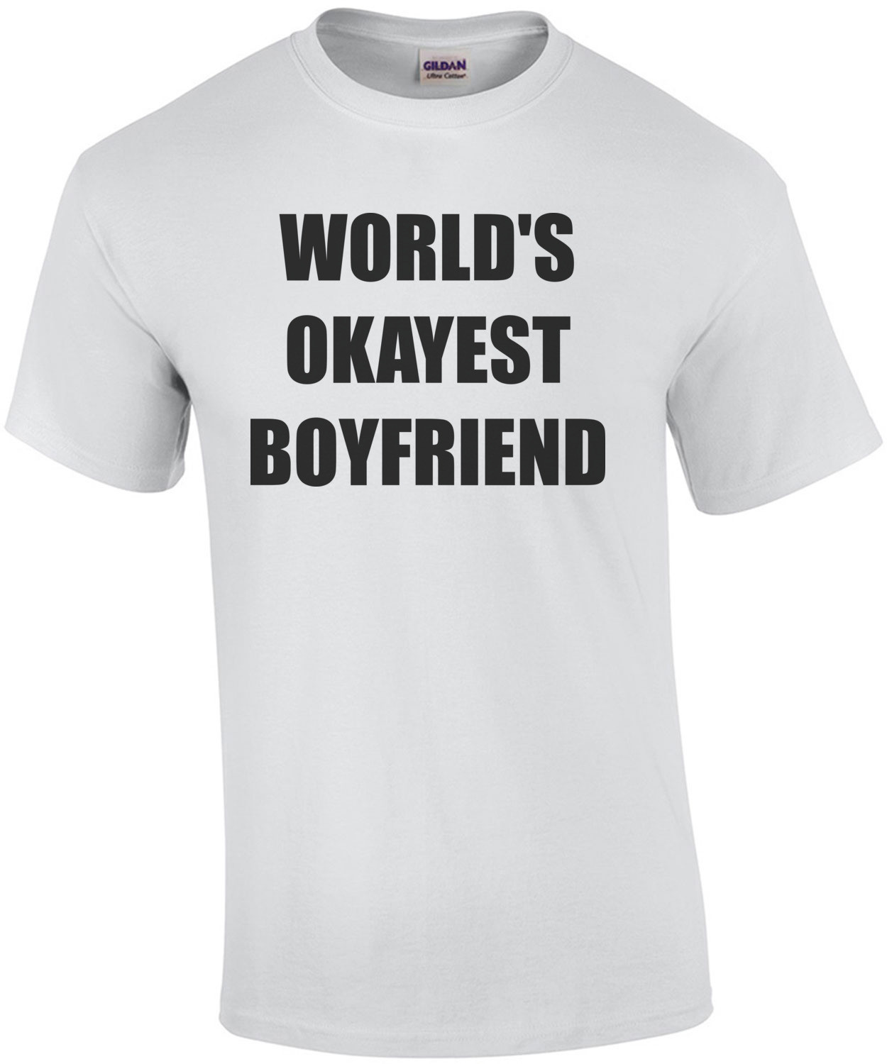WORLD'S OKAYEST BOYFRIEND Shirt
