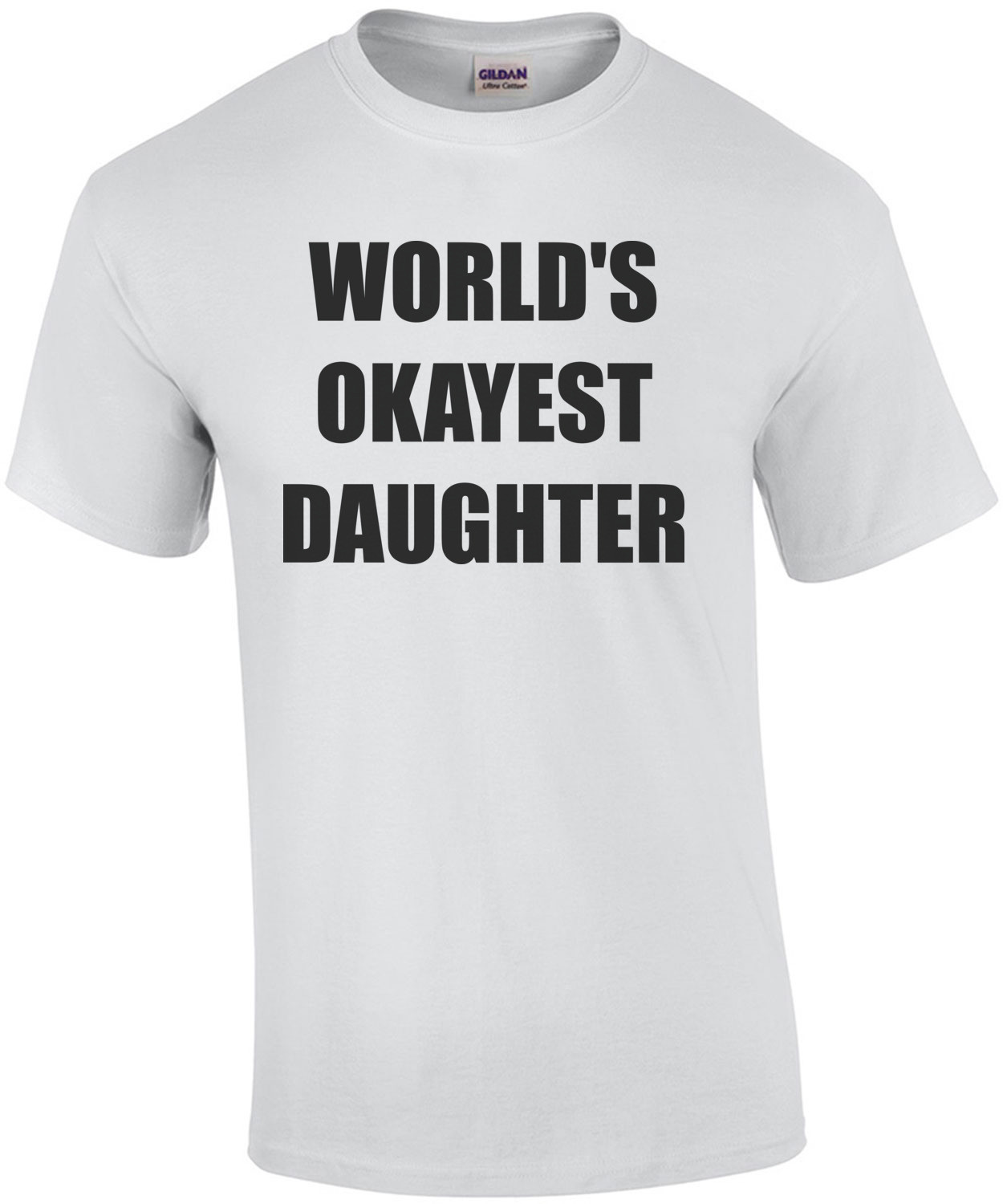 WORLD'S OKAYEST DAUGHTER Shirt