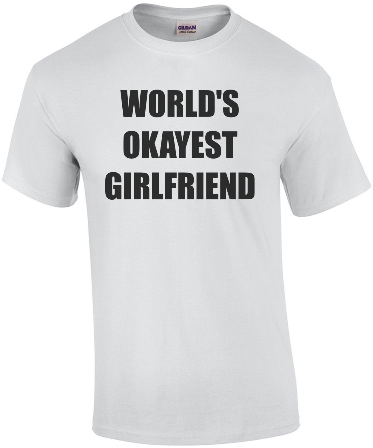 WORLD'S OKAYEST GIRLFRIEND Shirt