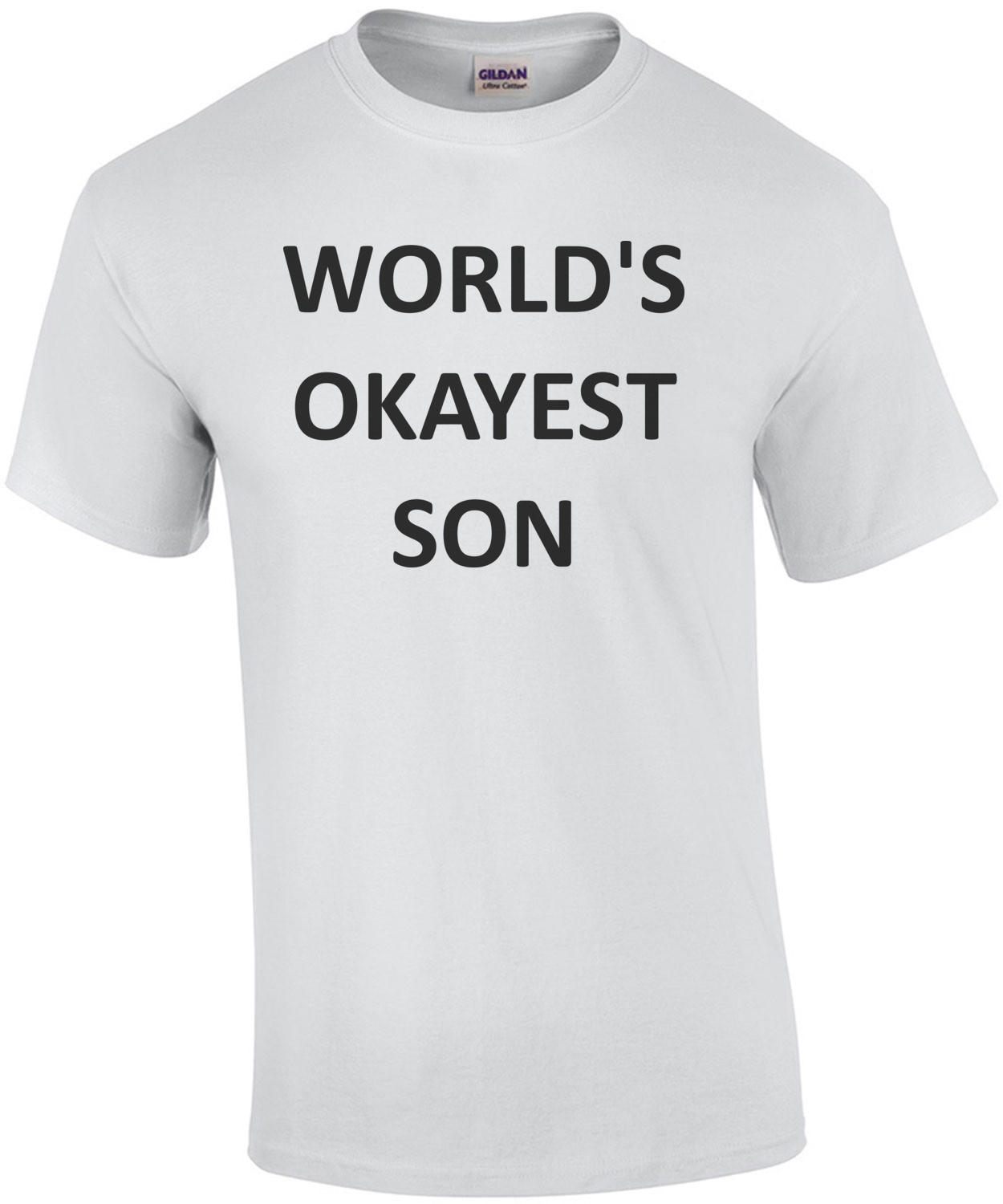 WORLD'S OKAYEST SON Shirt