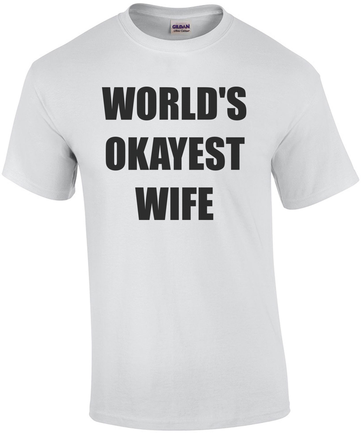 WORLD'S OKAYEST WIFE Shirt