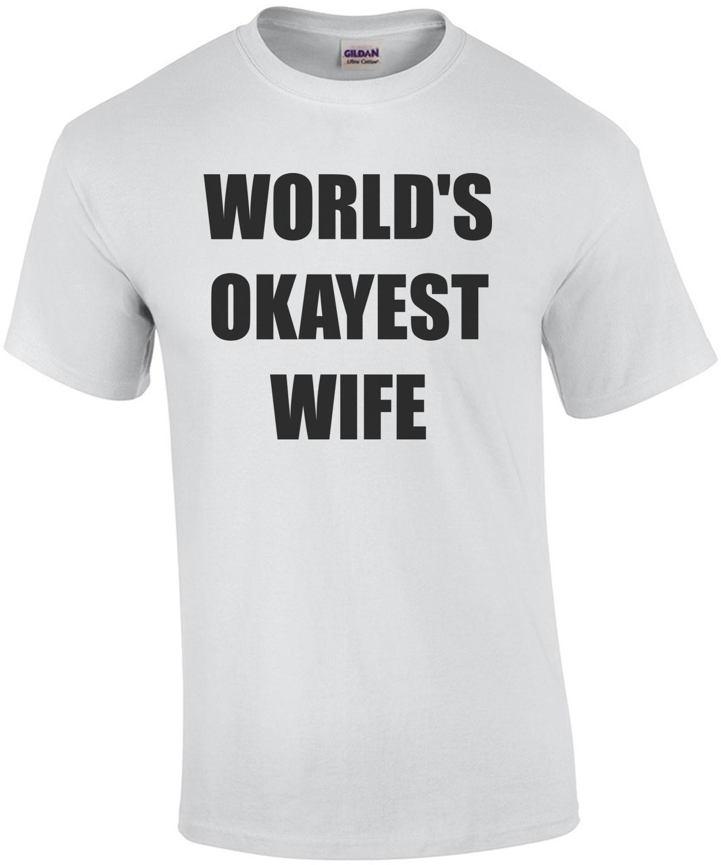 WORLD'S OKAYEST WIFE Shirt