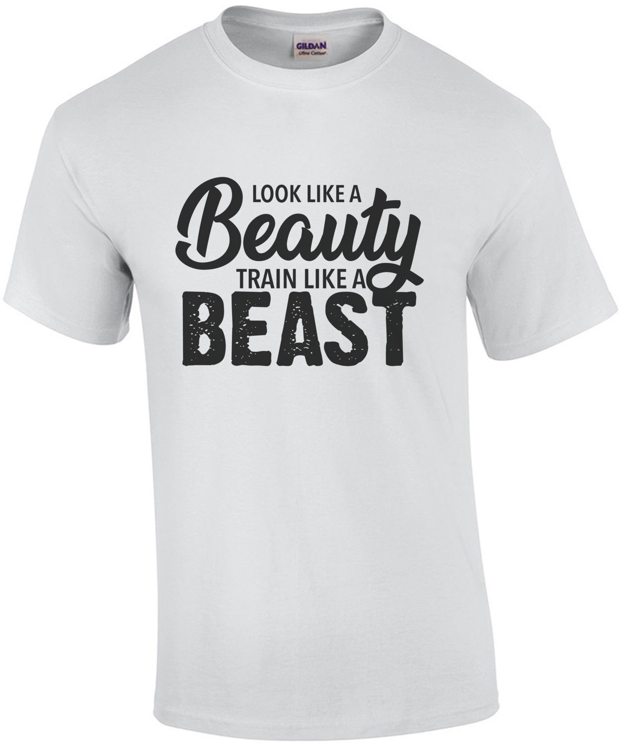 Look like a beauty train like a beast - work out t-shirt