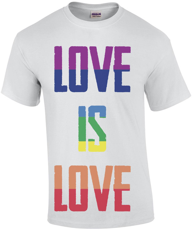 Love is love rainbow - gay pride t-shirt